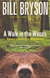 A Walk In The Woods (Turtleback School & Library Binding Edition) (0613225783) by Bill Bryson