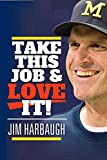 img - for Take This Job and Love It! Jim Harbaugh book / textbook / text book