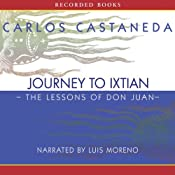 Journey to Ixtlan: The Lessons of Don Juan | [Carlos Castaneda]