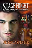 Stage Fright (The Jimmy McSwain Files Book 3)