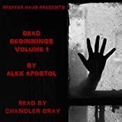 Dead Beginnings, Volume 1 | Alex Apostol