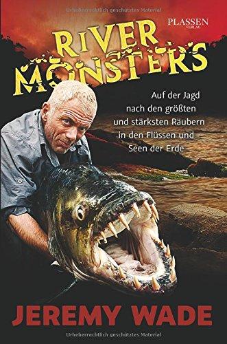 River Monsters: Auf der Jagd nach den größten und stärksten Räubern in den Flüssen und Seen der Erde hier kaufen