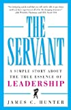 Servant A Simple Story about the True Essence of Leadership
