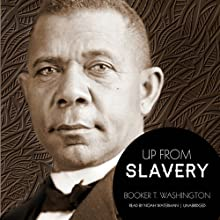 Up from Slavery Audiobook by Booker T. Washington Narrated by Noah Waterman