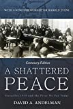 img - for A Shattered Peace: Versailles 1919 and the Price We Pay Today book / textbook / text book