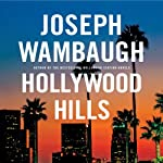 Hollywood Hills: A Novel (       UNABRIDGED) by Joseph Wambaugh Narrated by Christian Rummel