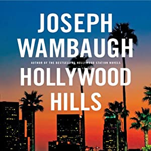 Hollywood Hills: A Novel | [Joseph Wambaugh]