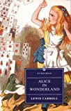 Alice's Adventures in Wonderland / Through the Looking Glass Lewis Carroll