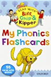 Roderick Hunt Oxford Reading Tree Read With Biff, Chip, and Kipper: My Phonics Flashcards (Read With Biff Chip & Kipper)