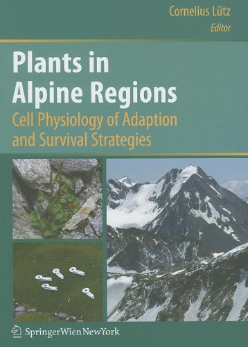 Plants In Alpine Regions: Cell Physiology Of Adaption And Survival Strategies
