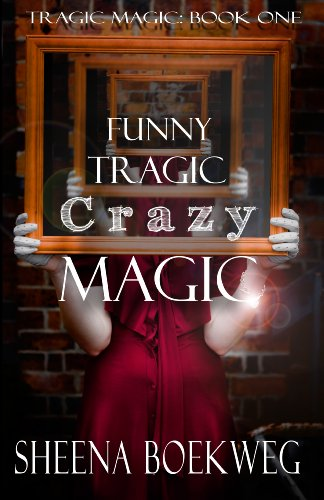 Funny Tragic Crazy Magic by Sheena Boekweg ebook deal