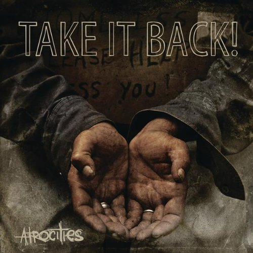 Atrocities Take It Back. Take It Back. Atrocities. released: 2009-11-10