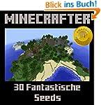 Minecraft: 30 fantastische Minecraft...