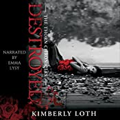Destroyed: The Thorn Chronicles, Book 2 | Kimberly Loth