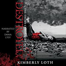 Destroyed: The Thorn Chronicles, Book 2 (       UNABRIDGED) by Kimberly Loth Narrated by Emma Lysy