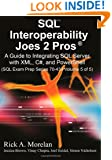 SQL Interoperability Joes 2 Pros: A Guide to Integrating SQL Server with XML, C#, and PowerShell (Sql Exam Prep Series 70-433)
