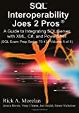 img - for SQL Interoperability Joes 2 Pros: A Guide to Integrating SQL Server with XML, C#, and PowerShell (Sql Exam Prep Series 70-433) book / textbook / text book