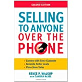 Selling to Anyone Over the Phone ~ Renee P. Walkup