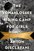 The Yonahlossee Riding Camp for Girls by Anton DiSclafani cover image