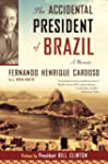 The Accidental President of Brazil: A...