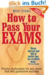 How To Pass Your Exams 4th Edition: P...
