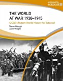 World at War 1938-45 (Gcse Modern World History) (0340939745) by Steven Waugh