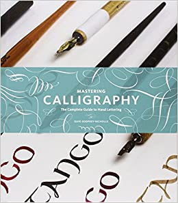 Mastering Calligraphy The Complete Guide To Hand