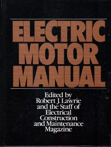 Electric Motor Manual: Application, Installation, Maintenance, Troubleshooting