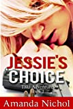 Jessie's Choice (TRU Adventures Book 1)