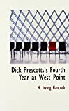 img - for Dick Prescotts's Fourth Year at West Point book / textbook / text book