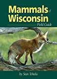 img - for Mammals of Wisconsin Field Guide (Mammal Identification Guides) book / textbook / text book