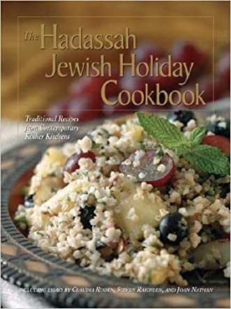 The Hadassah Jewish Holiday Cookbook: Traditional Recipes from Contemporary Kosher Kitchens