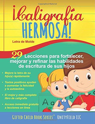 ¡Caligrafía Hermosa!: 29 lecciones para fortalecer, mejorar y refinar las habilidades de escritura a mano de sus hijos.: Volume 2 (Beautiful Handwriting!)
