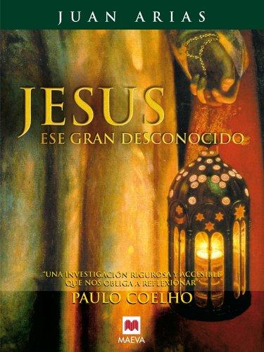 Jesús, ese gran desconocido (Saber y Entender)