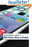The Beginner's Guide to IOS8 with iPa...