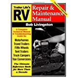 RV Repair and Maintenance Manual (RV Repair & Maintenance Manual) ~ Bob Livingston