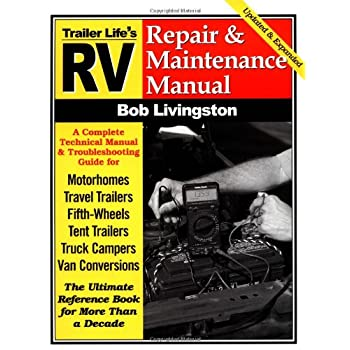 RV Repair and Maintenance Manual is the most popular resource for owners who prefer to work on their own RVs. The book features step-by-step procedures for maintaining and repairing RVs, presented in easy-to-understand layman's terms and simple-to-fo...