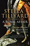 A Royal Affair: George III and his Troublesome Siblings