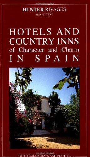 Hotels and Country Inns in Spain: Of Character and Charm (Hotels and Country Inns of Character and Charm in Spain)
