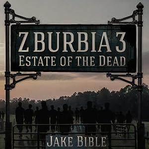 Z-Burbia 3: Estate of the Dead , Volume 3 | [Jake Bible]