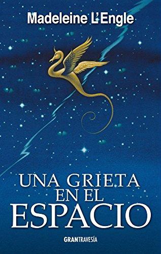 Una grieta en el espacio (Spanish Edition) [L'Engle, Madeleine] (Tapa Blanda)