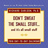 img - for Don't Sweat the Small Stuff 2016 Day-to-Day Calendar book / textbook / text book