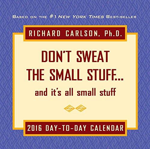 Dont Sweat the Small Stuff 2016 Daytoday