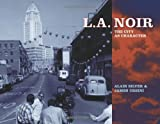 L.A. Noir: The City as Character (1595800069) by Silver, Alain