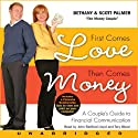 First Comes Love, Then Comes Money (       UNABRIDGED) by Bethany Palmer, Scott Palmer Narrated by John Bedford Lloyd, Tory Wood
