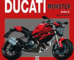 The Ducati Monster Bible: New Updated & Revised Edition