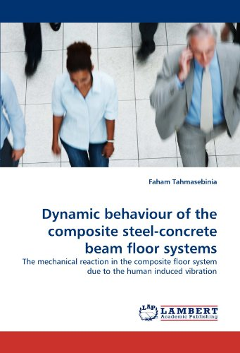 Dynamic behaviour of the composite steel-concrete beam floor systems: The mechanical reaction in the composite floor system due to the human induced vibration