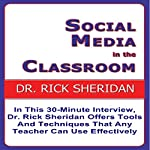 Social Media in the Classroom: A Discussion with Dr. Rick Sheridan | Dr. Rick Sheridan