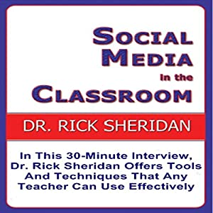 Social Media in the Classroom: A Discussion with Dr. Rick Sheridan | [Dr. Rick Sheridan]