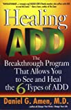 img - for Healing ADD: The Breakthrough Program That Allows You to See and Heal the 6 Types of ADD book / textbook / text book